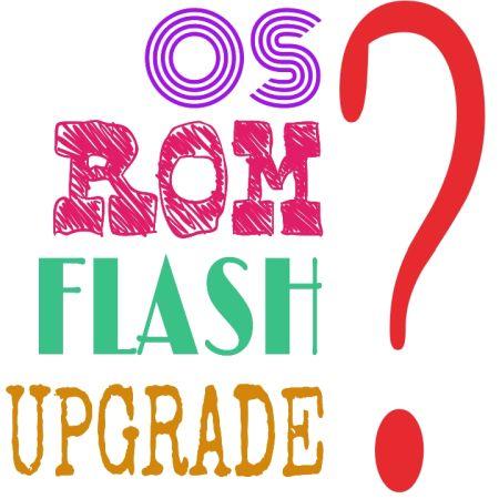 apa-itu-rom-flash-upgrade-os
